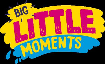 Big Little Moments